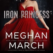 Iron Princess - An Anti-Heroes Collection Novel audiobook by Meghan March