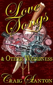 Love Songs and Other Weirdness ebook by Craig Stanton