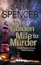 The Golden Mile to Murder ebook by Sally Spencer