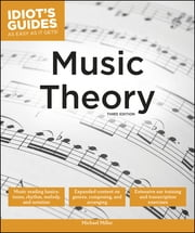 Idiot's Guides: Music Theory, 3E ebook by Michael Miller