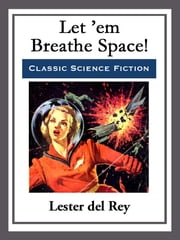 Let 'em Breathe Space! ebook by Lester del Rey