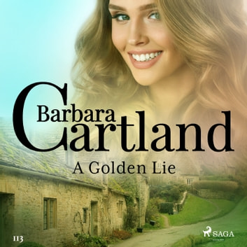 A Golden Lie (Barbara Cartland's Pink Collection 113) audiobook by Barbara Cartland
