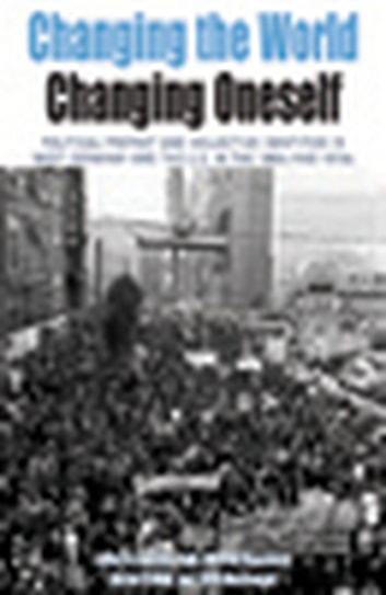 Changing the World, Changing Oneself - Political Protest and Collective Identities in West Germany and the U.S. in the 1960s and 1970s ebook by