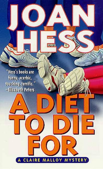 A Diet to Die For - A Claire Malloy Mystery ebook by Joan Hess
