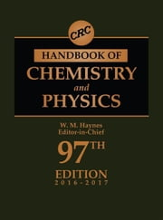 CRC Handbook of Chemistry and Physics, 97th Edition ebook by Haynes, William M.
