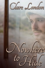 Nowhere to Hide ebook by Clare London