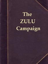The Story of the Zulu Campaign ebook by Waller Ashe,E. V. Wyatt-Edgell
