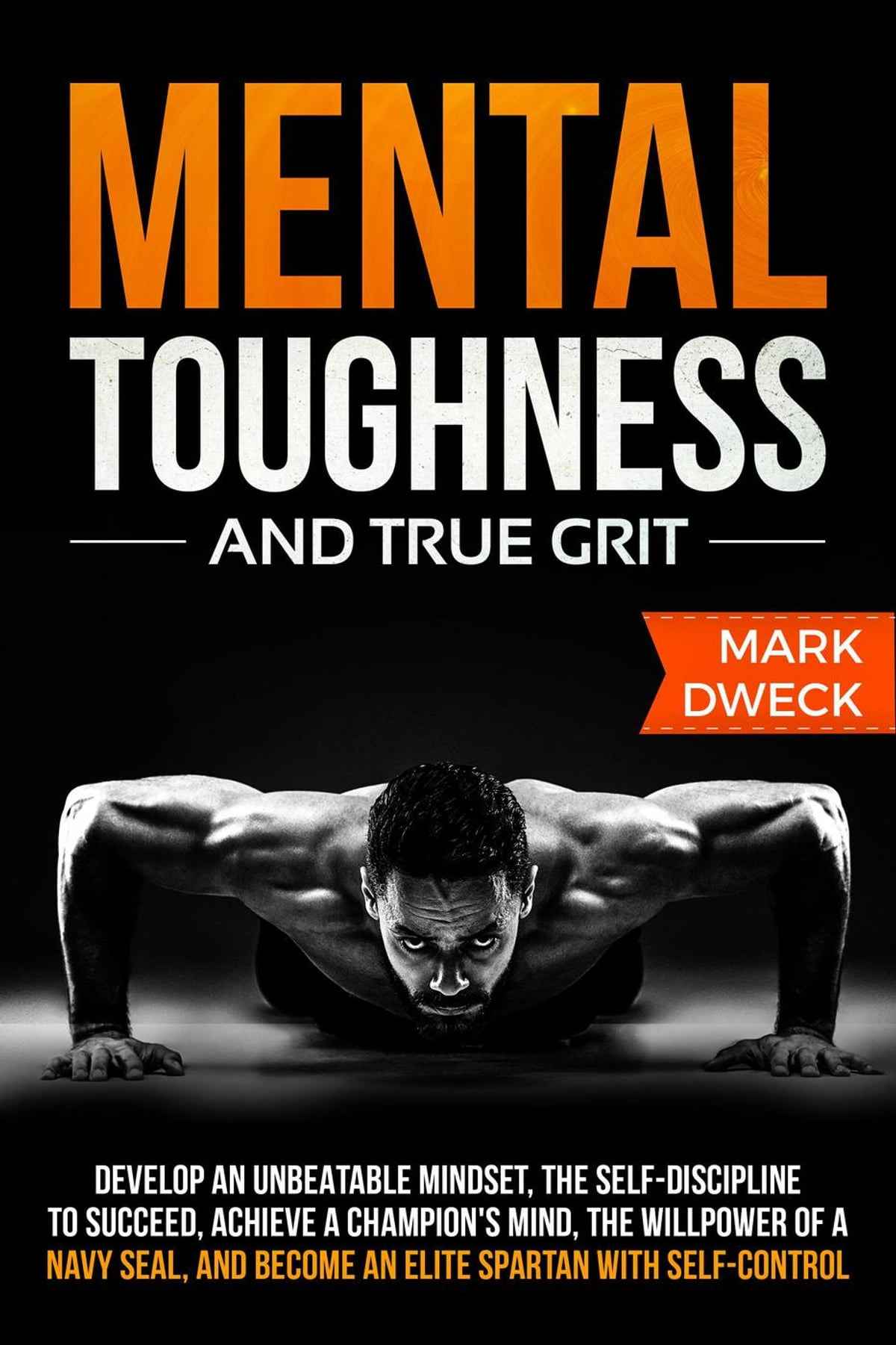 Mental Toughness And True Grit Develop An Unbeatable border=