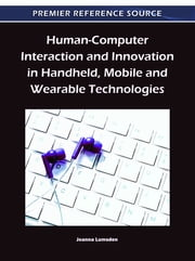 Human-Computer Interaction and Innovation in Handheld, Mobile and Wearable Technologies ebook by Joanna Lumsden