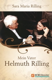 Mein Vater Helmuth Rilling ebook by Sara Maria Rilling
