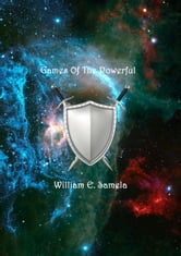 Games of the Powerful ebook by William E Samela