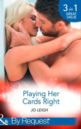 Playing Her Cards Right: Choose Me / Have Me / Want Me (Mills & Boon By Request) (It's Trading Men!, Book 1) ebook by Jo Leigh