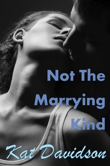 Not The Marrying Kind ebook by Kat Davidson