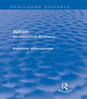 Julian (Routledge Revivals) - An Intellectual Biography ebook by Polymnia Athanassiadi