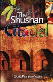The Shushan Citadel ebook by Gloria Pearson-Vasey