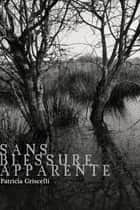 Sans Blessure Apparente ebook by Patricia Griscelli