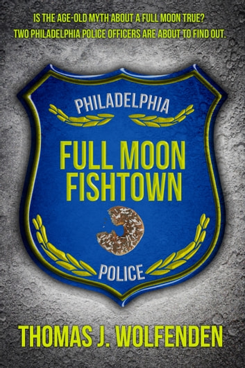 Full Moon Fishtown ebook by Thomas J. Wolfenden