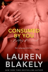 Consumed By You ebook by Lauren Blakely