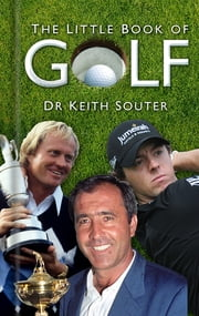The Little Book of Golf ebook by Keith Souter