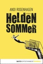 Heldensommer ebook by Andi Rogenhagen