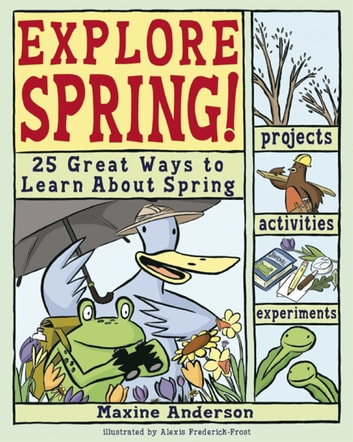Explore Spring! - 25 Great Ways to Learn About Spring ebook by Lauri Berkenkamp