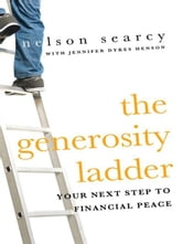 The Generosity Ladder - Your Next Step to Financial Peace ebook by Nelson Searcy,Jennifer Dykes Henson