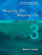Keeping On Keeping On: 3--Hawaii and New Zealand I ebook by Michael Farquhar