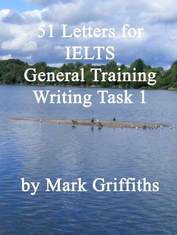 51 Letters for IELTS General Training Writing Task 1 ebook by Mark Griffiths