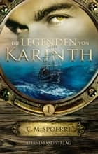 Die Legenden von Karinth 1 ebook by C. M. Spoerri
