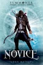The Novice ebook by Taran Matharu
