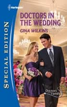 Doctors in the Wedding ebook by Gina Wilkins