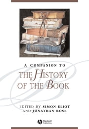 A Companion to the History of the Book ebook by Simon Eliot,Jonathan Rose