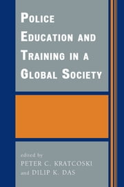 Police Education and Training in a Global Society ebook by Dilip K. Das,Peter C. Kratcoski