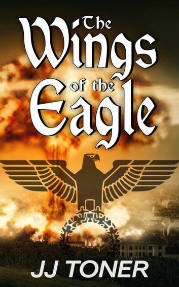 The Wings of the Eagle ebook by JJ Toner