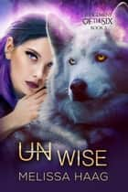(Un)wise ebook by Melissa Haag