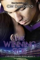 The Winning Side - University Park Series, #3 ebook by CM Doporto