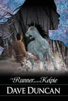 The Runner and the Kelpie ebook by Dave Duncan