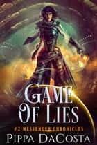 Game of Lies ebook by Pippa DaCosta