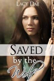 Saved by the Wolf ebook by Lacy Dae