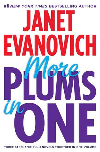 More Plums in One - Four to Score, High Five, and Hot Six ebook by Janet Evanovich