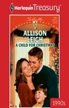 A Child for Christmas ebook by Allison Leigh