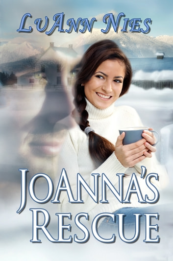 Joanna's Rescue ebook by LuAnn Nies