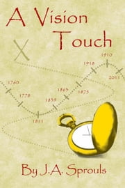 A Vision Touch ebook by J.A. Sprouls