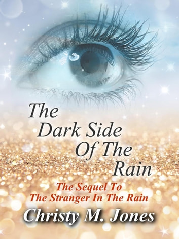The Dark Side Of The Rain ebook by Christy M. Jones