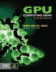 GPU Computing Gems Emerald Edition ebook by Wen-mei W. Hwu