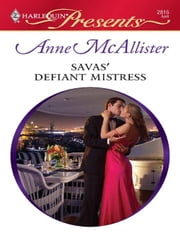 Savas' Defiant Mistress ebook by Anne McAllister