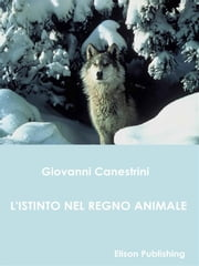 L'istinto nel regno animale ebook by Giovanni Canestrini