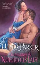 Guarding a Notorious Lady ebook by Olivia Parker