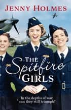 The Spitfire Girls ebook by