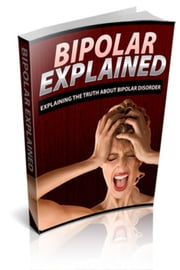 Bipolar Disorder Explained ebook by NISHANT BAXI